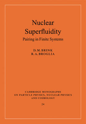 Nuclear Superfluidity: Pairing in Finite Systems - Cambridge Monographs on Particle Physics, Nuclear Physics and Cosmology (Paperback)