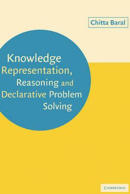 Knowledge Representation, Reasoning and Declarative Problem Solving (Paperback)