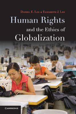 Human Rights and the Ethics of Globalization (Paperback)