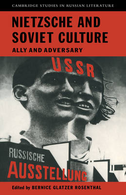 Nietzsche and Soviet Culture: Ally and Adversary - Cambridge Studies in Russian Literature (Paperback)