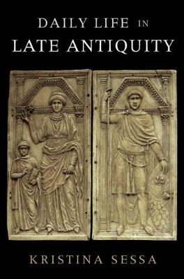 Daily Life in Late Antiquity (Paperback)