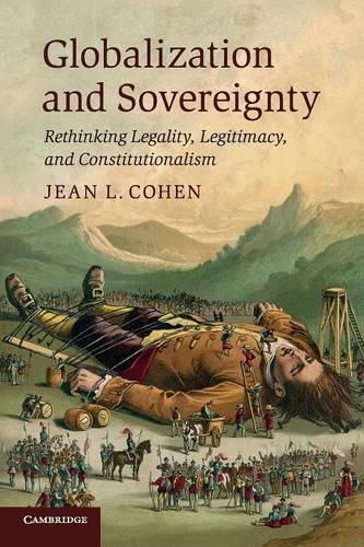 Globalization and Sovereignty: Rethinking Legality, Legitimacy, and Constitutionalism (Paperback)