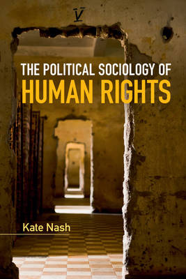 The Political Sociology of Human Rights - Key Topics in Sociology (Paperback)