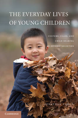 The Everyday Lives of Young Children: Culture, Class, and Child Rearing in Diverse Societies (Paperback)