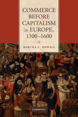 Commerce before Capitalism in Europe, 1300-1600 (Paperback)