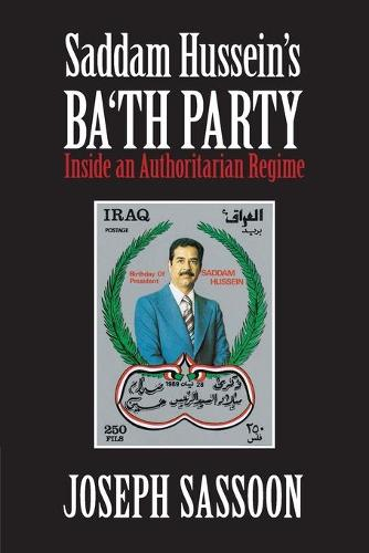 Saddam Hussein's Ba'th Party: Inside an Authoritarian Regime (Paperback)