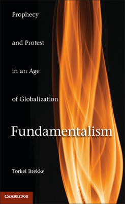 Fundamentalism: Prophecy and Protest in an Age of Globalization (Paperback)