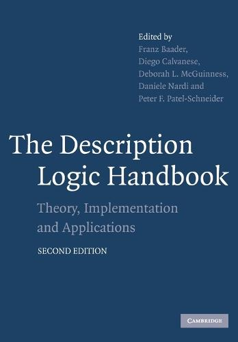 The Description Logic Handbook: Theory, Implementation and Applications (Paperback)