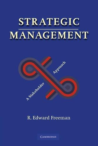 Strategic Management: A Stakeholder Approach (Paperback)