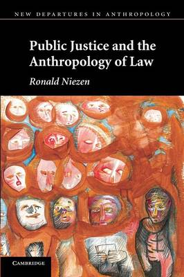 Public Justice and the Anthropology of Law - New Departures in Anthropology (Paperback)