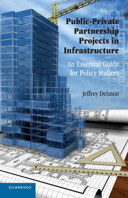 Public-Private Partnership Projects in Infrastructure: An Essential Guide for Policy Makers (Paperback)
