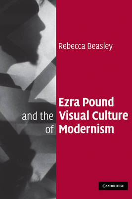 Ezra Pound and the Visual Culture of Modernism (Paperback)