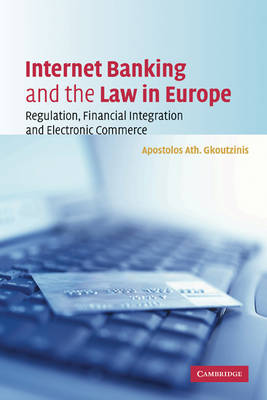 Internet Banking and the Law in Europe: Regulation, Financial Integration and Electronic Commerce (Paperback)