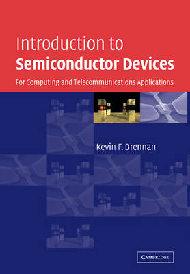 Introduction to Semiconductor Devices: For Computing and Telecommunications Applications (Paperback)