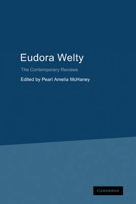 Eudora Welty: The Contemporary Reviews - American Critical Archives (Paperback)