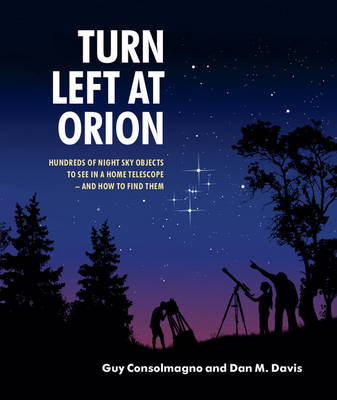 Turn Left at Orion: Hundreds of Night Sky Objects to See in a Home Telescope - and How to Find Them (Spiral bound)