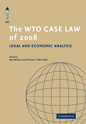 The WTO Case Law of 2008 - The American Law Institute Reporters Studies on WTO Law (Paperback)