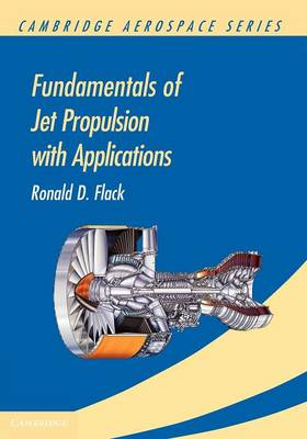 Fundamentals of Jet Propulsion with Applications - Cambridge Aerospace Series 17 (Paperback)