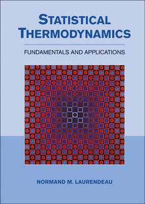 Statistical Thermodynamics: Fundamentals and Applications (Paperback)
