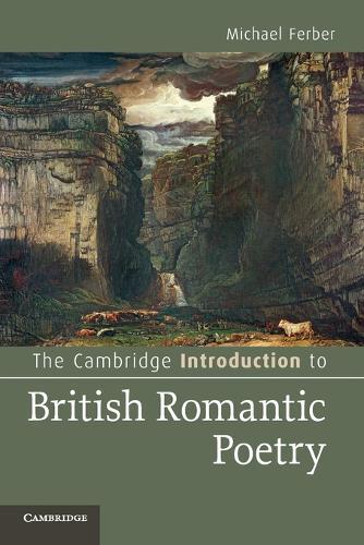 The Cambridge Introduction to British Romantic Poetry - Cambridge Introductions to Literature (Paperback)