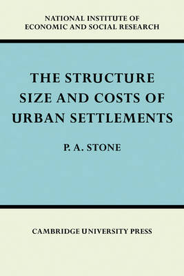 The Structure, Size and Costs of Urban Settlements - National Institute of Economic and Social Research Economic and Social Studies (Paperback)