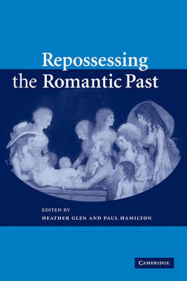 Repossessing the Romantic Past (Paperback)
