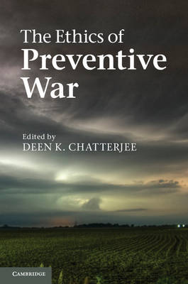 The Ethics of Preventive War (Paperback)