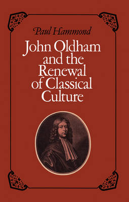 John Oldham and the Renewal of Classical Culture (Paperback)