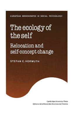 The Ecology of the Self: Relocation and Self-Concept Change - European Monographs in Social Psychology (Paperback)