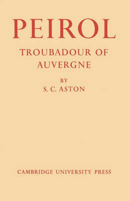Peirol: Troubadour of Auvergne (Paperback)