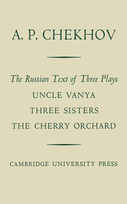 The Russian Text of Three Plays Uncle Vanya Three Sisters The Cherry Orchard (Paperback)