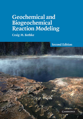 Geochemical and Biogeochemical Reaction Modeling (Paperback)