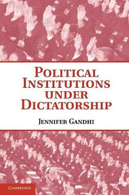 Political Institutions under Dictatorship (Paperback)
