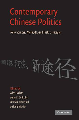 Contemporary Chinese Politics: New Sources, Methods, and Field Strategies (Paperback)