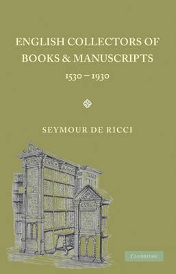 English Collectors of Books and Manuscripts: (1530-1930) and Their Marks of Ownership (Paperback)