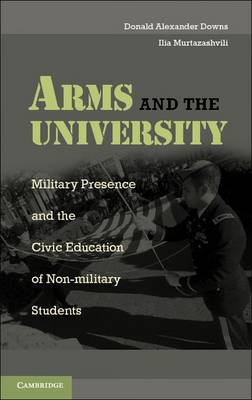 Arms and the University: Military Presence and the Civic Education of Non-Military Students (Paperback)