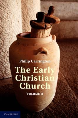 The The Early Christian Church: Volume 2, The Second Christian Century: The Early Christian Church: Volume 2, The Second Christian Century v. 2 (Paperback)