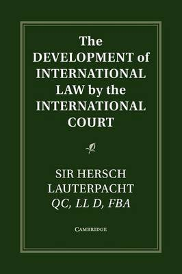 The Development of International Law by the International Court - Grotius Classic Reprint Series (Paperback)