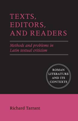 Roman Literature and its Contexts: Texts, Editors, and Readers: Methods and Problems in Latin Textual Criticism (Paperback)