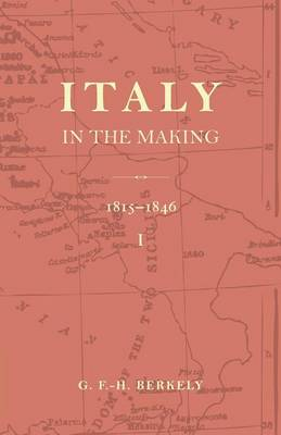 Italy in the Making 1815 to 1846 (Paperback)