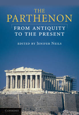 The Parthenon: From Antiquity to the Present (Paperback)