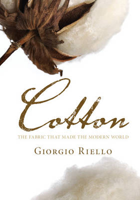 Cotton: The Fabric that Made the Modern World (Paperback)