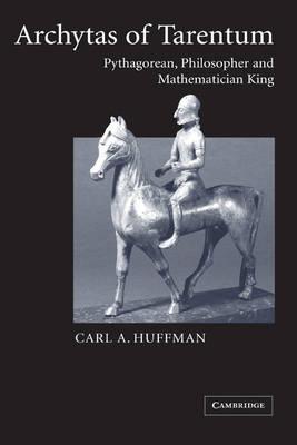 Archytas of Tarentum: Pythagorean, Philosopher and Mathematician King (Paperback)