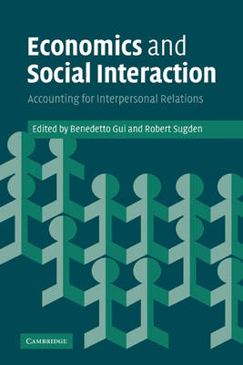Economics and Social Interaction: Accounting for Interpersonal Relations (Paperback)