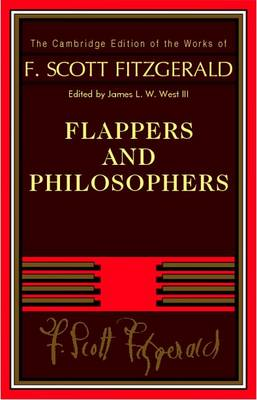 Flappers and Philosophers - The Cambridge Edition of the Works of F. Scott Fitzgerald (Paperback)