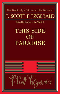 This Side of Paradise - The Cambridge Edition of the Works of F. Scott Fitzgerald (Paperback)