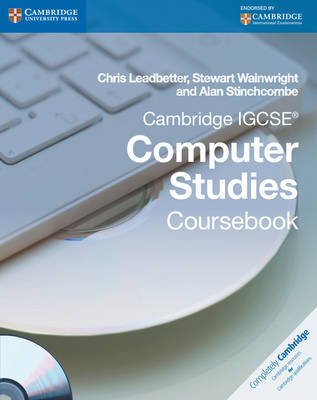 Cambridge International IGCSE: Cambridge IGCSE Computer Studies Coursebook with CD-ROM