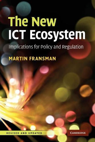 The New ICT Ecosystem: Implications for Policy and Regulation (Paperback)