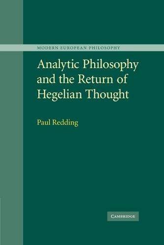 Analytic Philosophy and the Return of Hegelian Thought - Modern European Philosophy (Paperback)