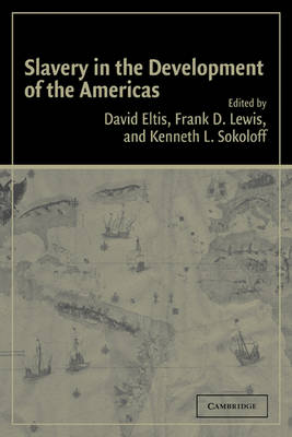 Slavery in the Development of the Americas (Paperback)